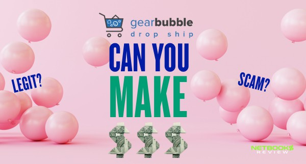 Gearbubble Review: Is Gearbubble Legit or Just Another Scam?