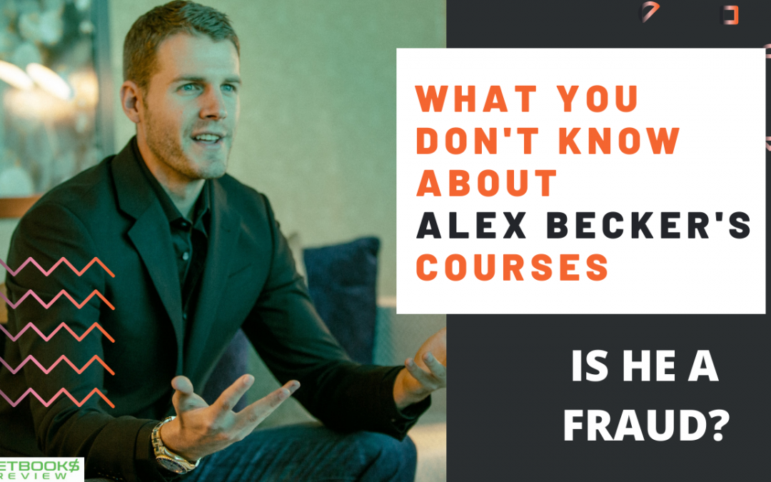 What You Don't Know About Alex Becker's Courses – Is He A Fraud?
