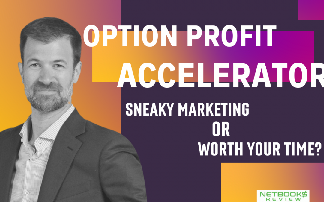 Option Profit Accelerator Review – Sneaky Marketing Or Worth Your Time?