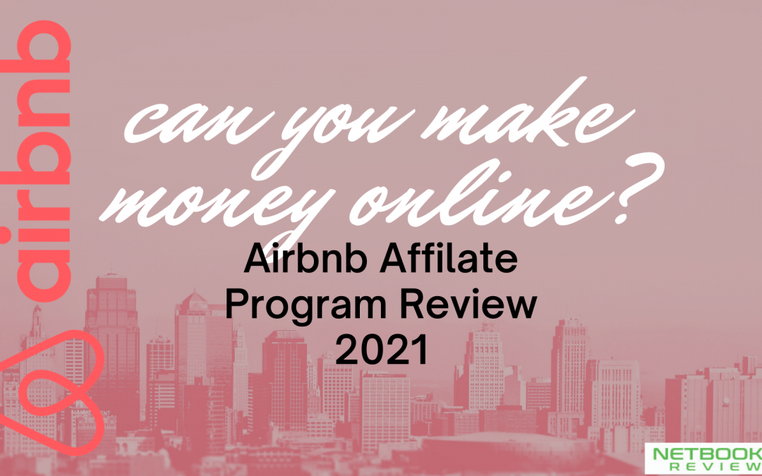 Can you make money online with Airbnb? Airbnb Affiliate Program Review 2021