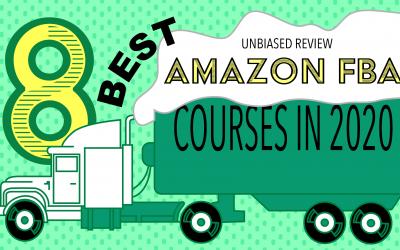 Best 8 Amazon FBA Courses – Unbiased Review