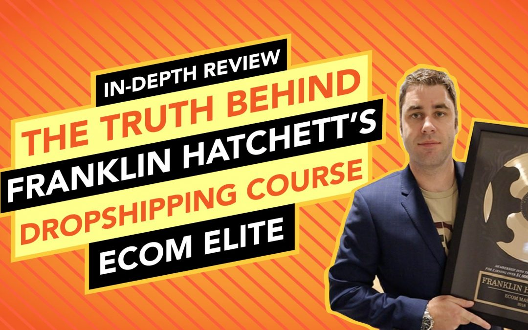 The Truth Behind eCom Elite | Franklin Hatchett's Dropshipping Course Review