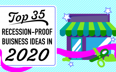 Top 35 Recession-Proof Business Ideas in 2020