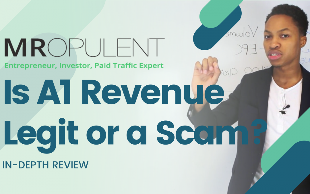 Mr. Opulent Course Review – Is A1 Revenue Legit or A Scam?