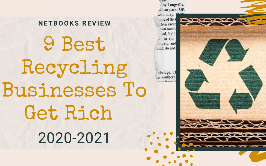 9 Best Recycling Businesses To Get Rich By 2020-2021