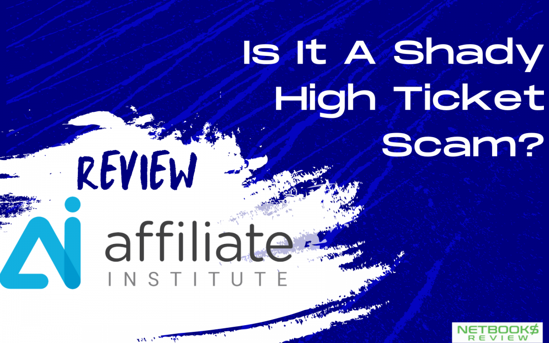 Affiliate Institute Review – Is It A Shady High Ticket Scam?