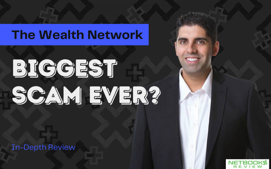 The Wealth Network Review – Biggest Scam Ever?