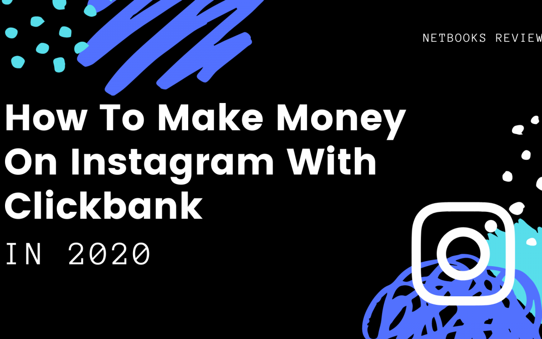 How to Make Money on Instagram with Clickbank in 2020