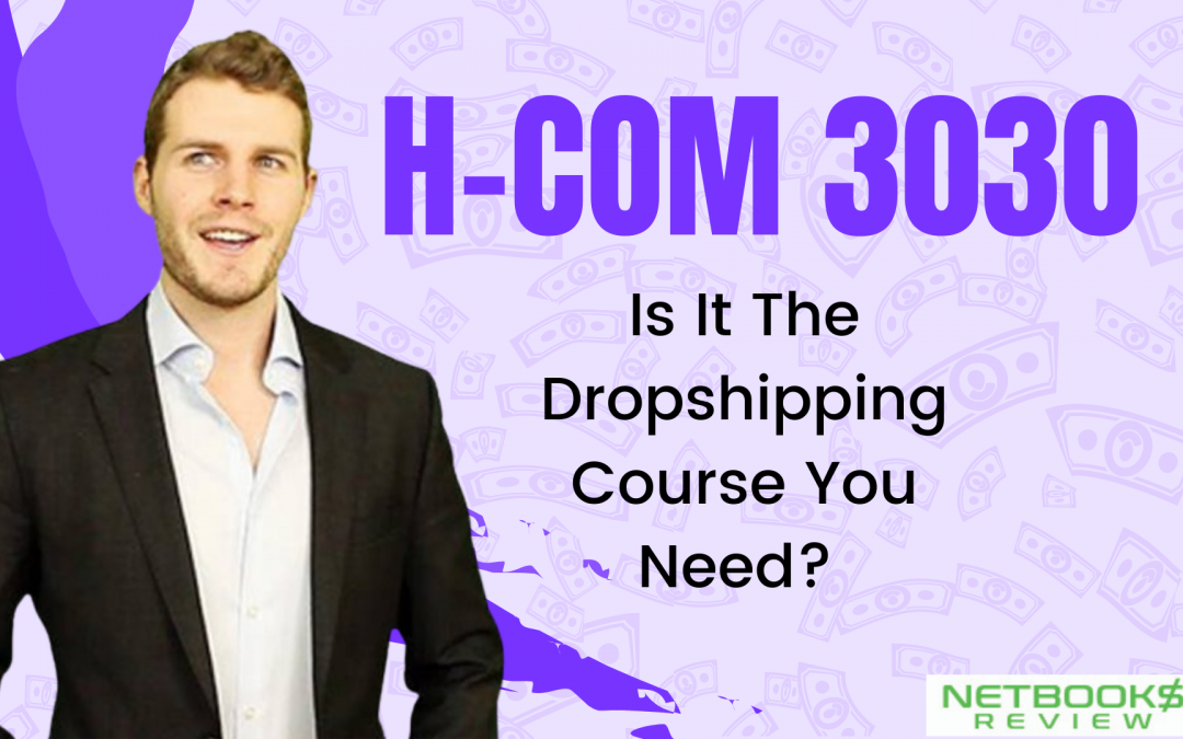 H-Com 3030 – Is It The Dropshipping Course You Need?