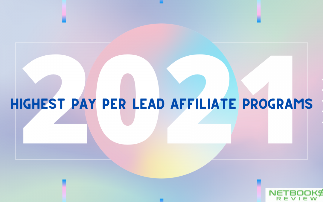 Highest Pay Per Lead Affiliate Programs in 2021