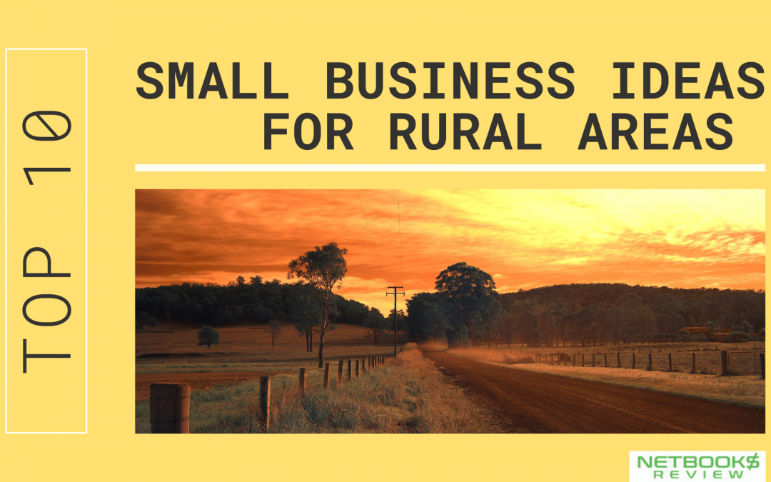 Top 10 Small Business Ideas For Rural Areas