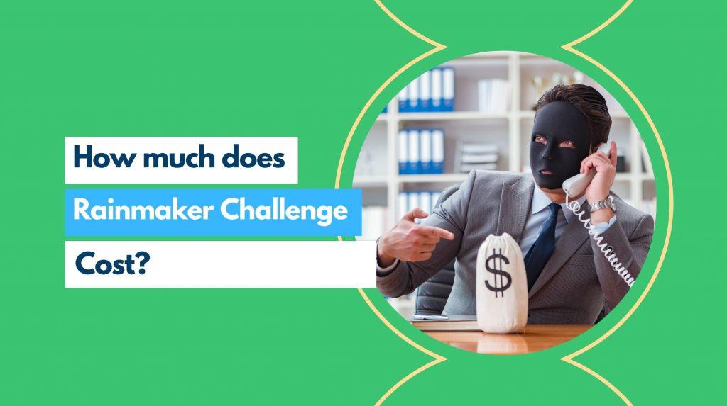 rainmaker challenge cost