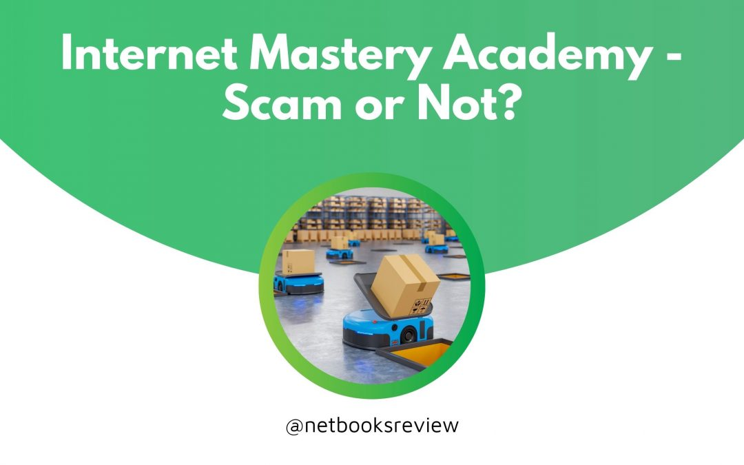 Internet Mastery Academy – Scam or Not?