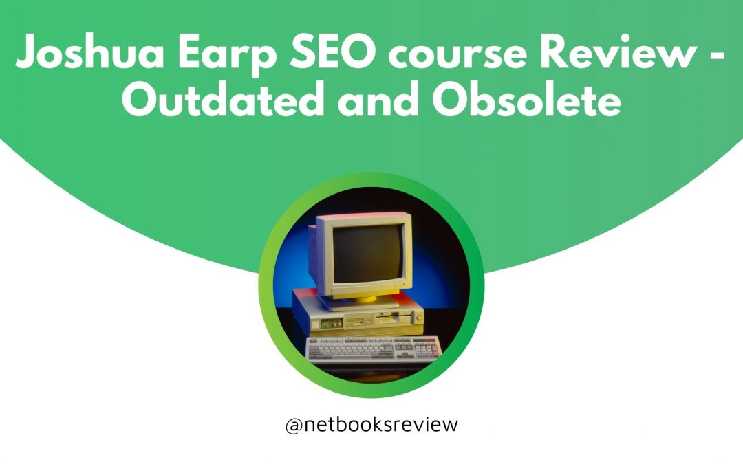 Joshua Earp SEO course Review – Outdated and Obsolete
