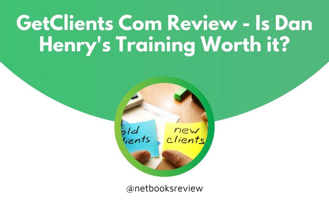 GetClients Com Review – Is Dan Henry a Scam?