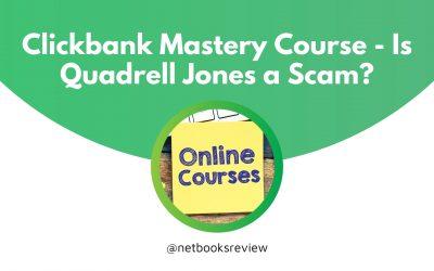 Clickbank Mastery Course – Is Quadrell Jones a Scam?