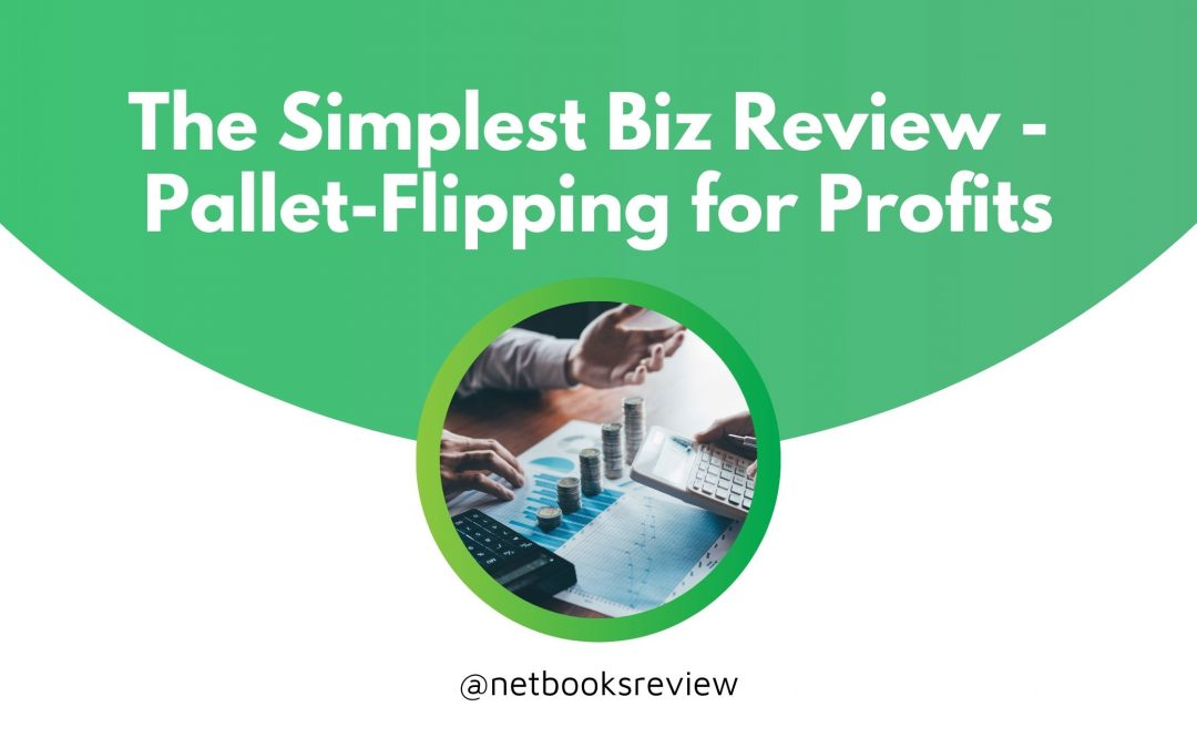 The Simplest Biz Review – Pallet-Flipping for Profits