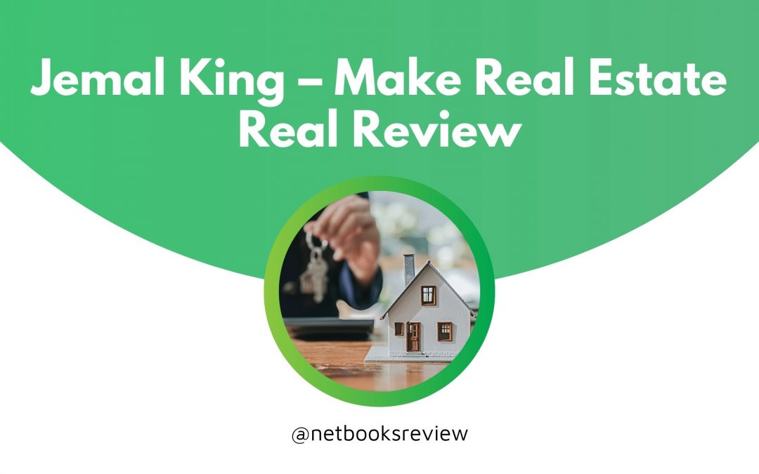 Jemal King – Make Real Estate Real Review