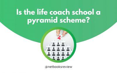 Is the life coach school a pyramid scheme?