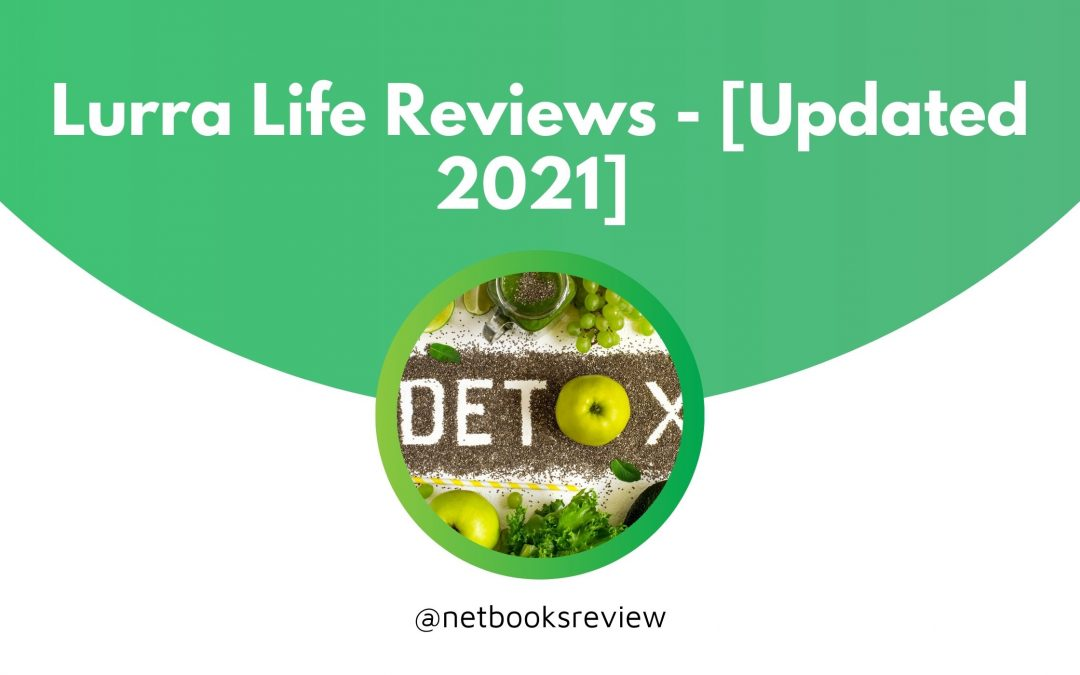 Lurra Life Reviews – [Updated 2021]